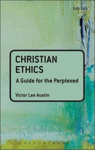 9780567032195: Christian Ethics: a guide for the perplexed (Guides for the Perplexed)
