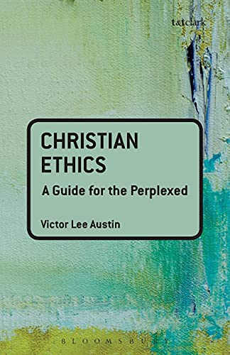9780567032201: Christian Ethics: a guide for the perplexed (Guides for the Perplexed)
