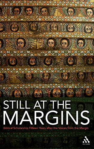 9780567032218: Still at the Margins: Biblical Scholarship Fifteen Years After Voices from the Margin