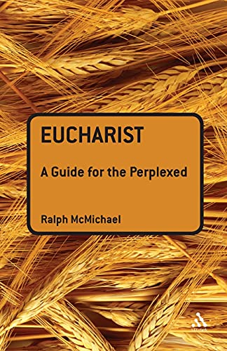 9780567032294: Eucharist: A Guide for the Perplexed (Guides for the Perplexed)