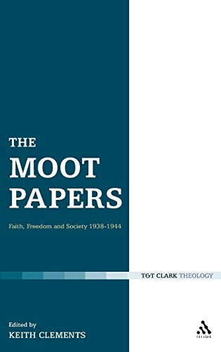 9780567032577: The Moot Papers: Faith, Freedom and Society 1938-1944
