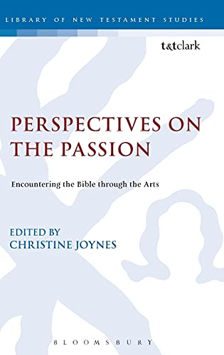 Perspectives on the Passion: Encountering the Bible Through the Arts (Hardback)