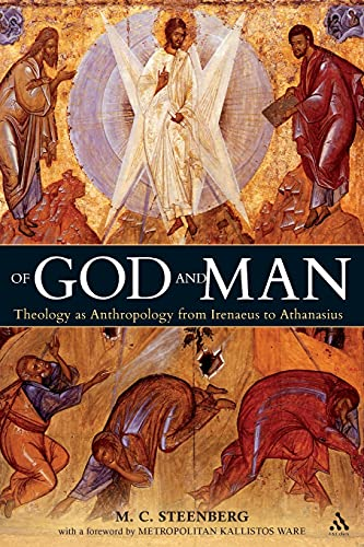 9780567033703: Of God and Man: Theology as Anthropology from Irenaeus to Athanasius