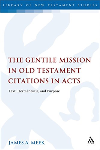 Gentile Mission in OT Citations Text, Hermeneutic, and Purpose