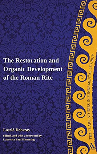 9780567033857: The Restoration and Organic Development of the Roman Rite