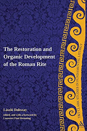 9780567033864: The Restoration and Organic Development of the Roman Rite