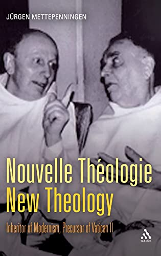 9780567034090: Nouvelle Thologie - New Theology: Inheritor of Modernism, Precursor of Vatican II