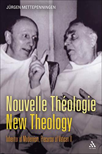 Nouvelle Theologie - New Theology: Inheritor of Modernism, Precursor of Vatican II: Jurgen ...