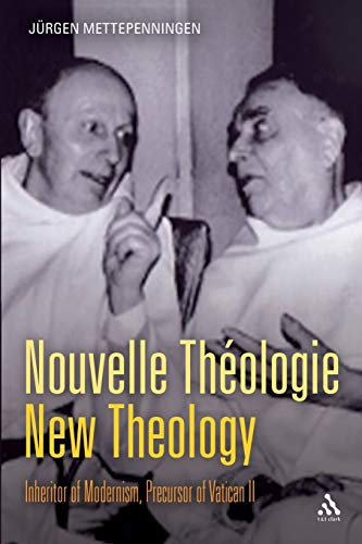 9780567034106: Nouvelle Théologie - New Theology: Inheritor Of Modernism, Precursor Of Vatican Ii
