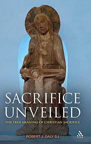 9780567034205: Sacrifice Unveiled: The True Meaning of Christian Sacrifice