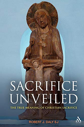 9780567034212: Sacrifice Unveiled: The True Meaning of Christian Sacrifice