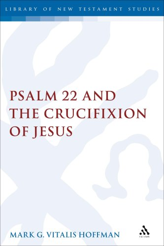 9780567034229: Psalm 22 and the Crucifixion of Jesus (Library of New Testament Studies)
