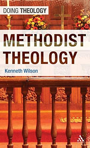 9780567034274: Methodist Theology (Doing Theology)