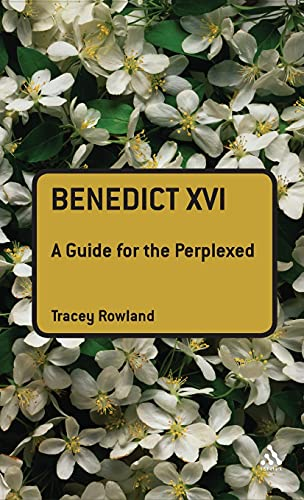 9780567034366: Benedict XVI: A Guide for the Perplexed