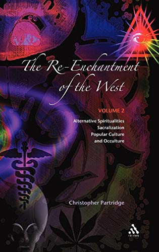 9780567041234: The Re-Enchantment of the West, Vol 2: Alternative Spiritualities, Sacralization, Popular Culture and Occulture: Alternative Spiritualities, Sacralization, Popular Culture and Occulture v. 2