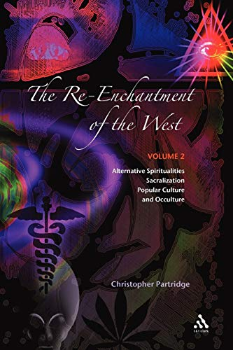 9780567041333: The Re-Enchantment of the West: Alternative Spiritualities, Sacralization, Popular Culture, and Occulture; Volume 2: Alternative Spiritualities, Sacralization, Popular Culture and Occulture v. 2