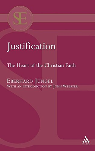 Justification: The Heart of the Christian Faith (Academic Paperback) (056704243X) by Jüngel, Eberhard