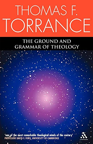 9780567043313: Ground And Grammar Of Theology: Consonance Between Theology and Science