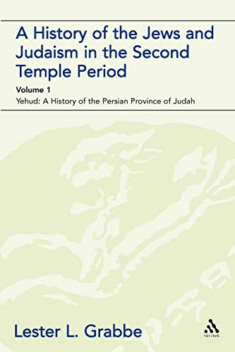 9780567043528: A History of the Jews and Judaism in the Second Temple Period (vol. 1): Yehud: A History of the Persian Province of Judah: The Persian Period (539-331bce)