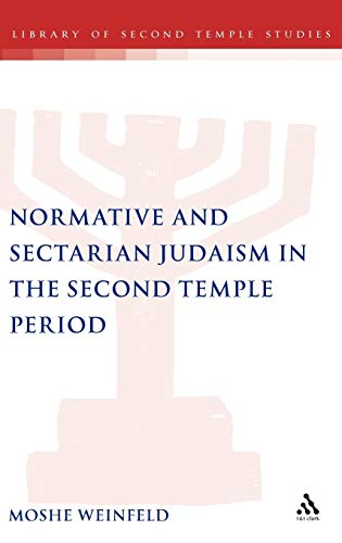 Normative and Sectarian Judaism in the Second Temple Period: Moshe Weinfeld