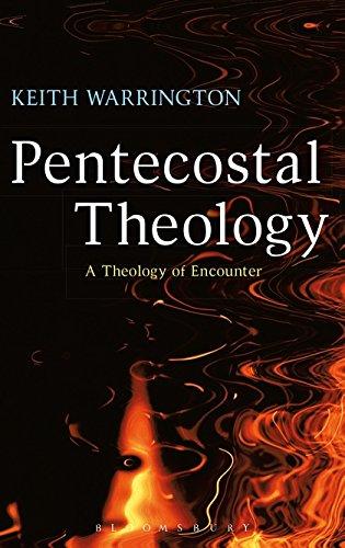9780567044426: Pentecostal Theology: A Theology of Encounter