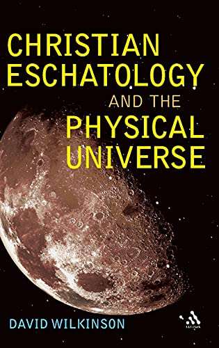 9780567045454: Christian Eschatology and the Physical Universe