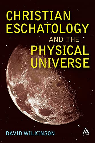 9780567045461: Christian Eschatology and the Physical Universe