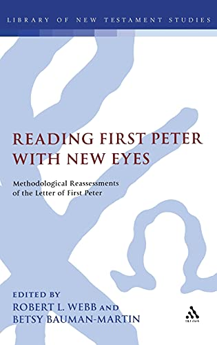 9780567045621: Reading First Peter with New Eyes: Methodological Reassessments of the Letter of First Peter (The Library of New Testament Studies)