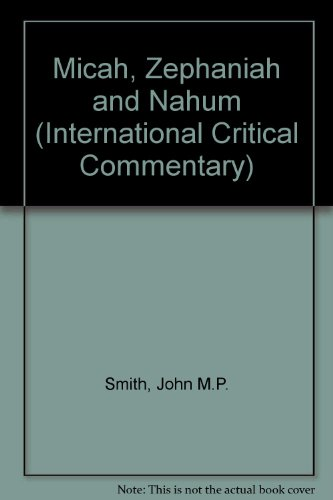 9780567050199: Micah, Zephaniah and Nahum (International Critical Commentary)