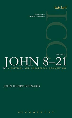 A Critical and Exegetical Commentary on the: Bernard, J. H.