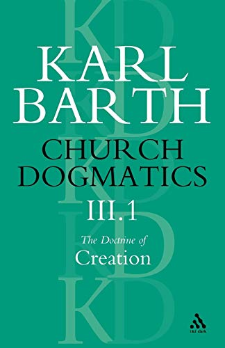 9780567050793: Church Dogmatics the Doctrine of Creation: The Work of Creation (Church Dogmatics) III.1