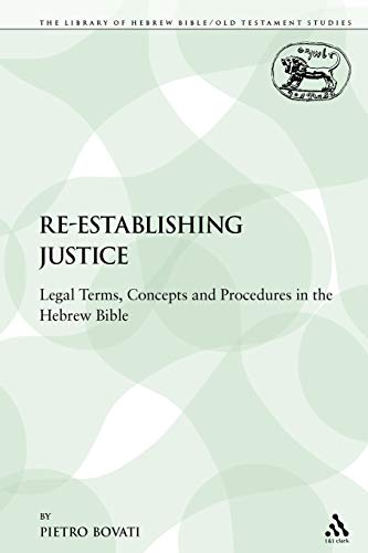 9780567052650: Re-Establishing Justice: Legal Terms, Concepts and Procedures in the Hebrew Bible (The Library of Hebrew Bible/Old Testament Studies/Journal for the Study of the Old Testament Supplement Series)