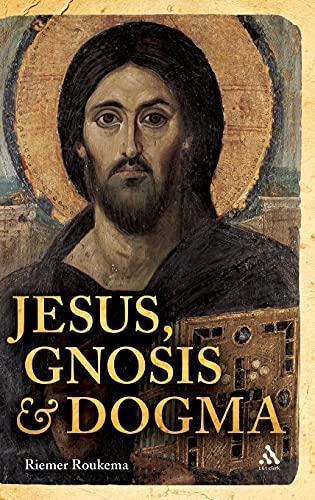 9780567064806: Jesus, Gnosis and Dogma
