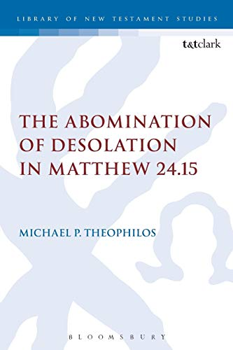 9780567072191: The Abomination of Desolation in Matthew 24.15 (The Library of New Testament Studies)