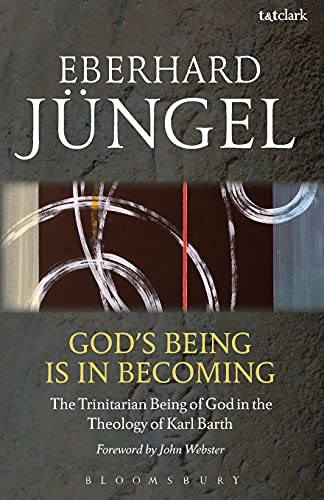 God's Being is in Becoming: Eberhard Jungel
