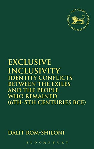 9780567080066: Exclusive Inclusivity: Identity Conflicts Between the Exiles and the People Who Remained (6th-5th Centuries BCE)
