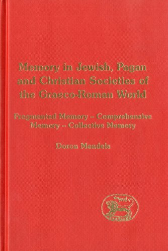 9780567080448: Memory in Jewish, Pagan and Christian Societies of the Graeco-Roman World (Library of Second Temple Studies)