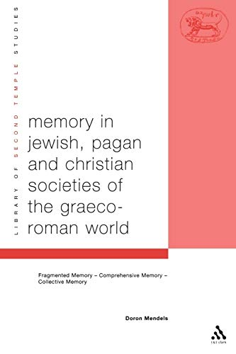 9780567080547: Memory in Jewish, Pagan and Christian Societies of the Graeco-Roman World (The Library of Second Temple Studies)