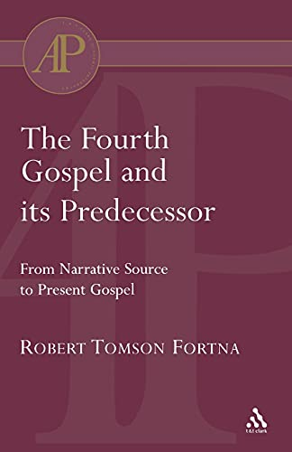 9780567080691: The Fourth Gospel and its Predecessor (Academic Paperback)