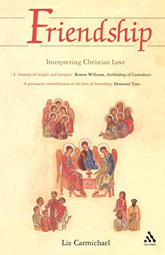 9780567080721: Friendship: Interpreting Christian Love