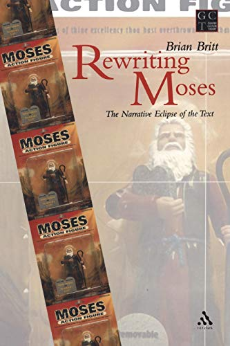 9780567080875: Rewriting Moses: The Narrative Eclipse of the Text (Gender, Culture, Theory 14) (Journal for the Study of the Old Testament Supplement Series 402)