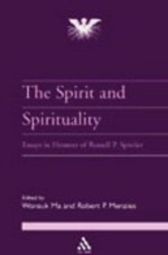 9780567081674: The Spirit and Spirituality: Volume 4: Essays in Honor of Russell P. Spittler (Journal of Pentecostal Theology Supplement)