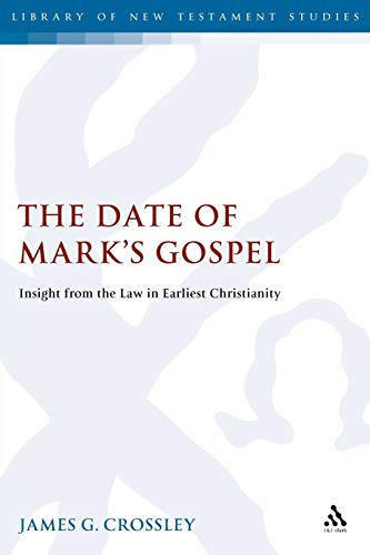 9780567081957: The Date of Mark's Gospel: Insight from the Law in Earliest Christianity (The Library of New Testament Studies)