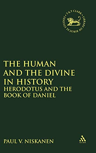 9780567082138: The Human and the Divine in History: Herodotus and the Book of Daniel (The Library of Hebrew Bible/Old Testament Studies)