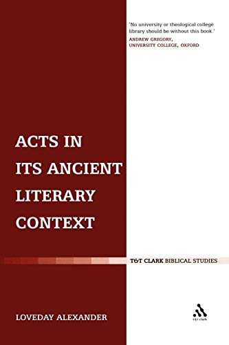 9780567082190: Acts In Its Ancient Literary Context: A Classicist Looks at the Acts of the Apostles