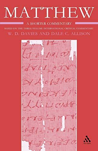 Matthew: Volume 3 (International Critical Commentary): Davies, W. D.;