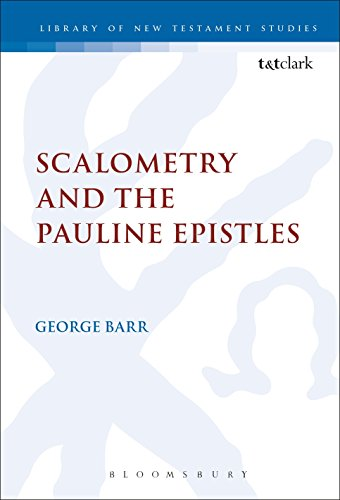 Scalometry and the Pauline Epistles (The Library of New Testament Studies) (0567082547) by Barr, George