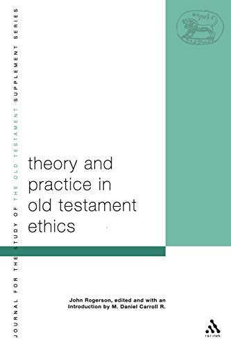 9780567082596: Theory and Practice in Old Testament Ethics: The Contribution of John Rogerson (The Library of Hebrew Bible/Old Testament Studies)
