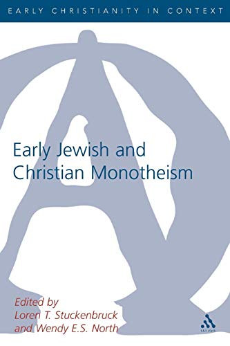 9780567082930: Early Jewish and Christian Monotheism (Journal for the Study of the New Testament, Supplement Series)