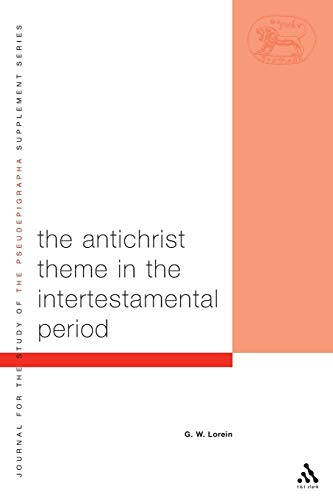 9780567083005: The Antichrist Theme in the Intertestamental Period (The Library of Second Temple Studies)